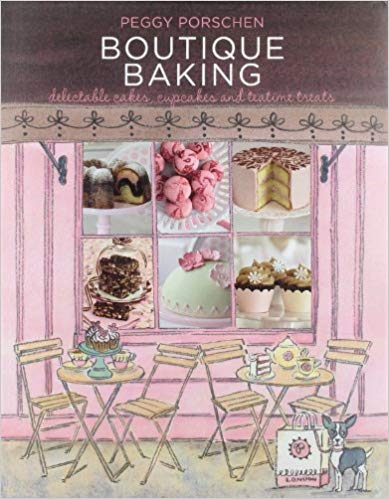 Boutique Baking : Delectable Cakes, Cupcakes and Teatime Treats