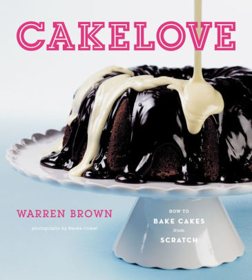Cake Love : How to bake cakes from scratch