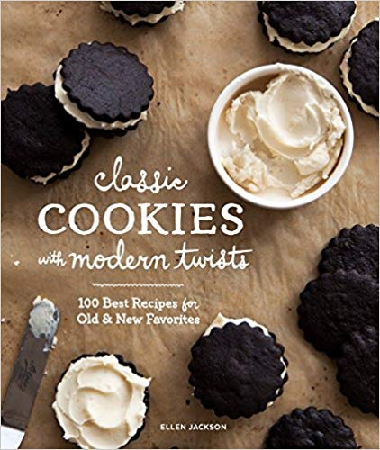 Classic Cookies with modern twists : 100 Best Recipes for Old & New favorites