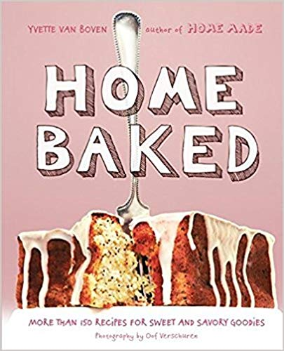 Home Baked : More Than 150 Recipes For Sweet And Savory Goodies