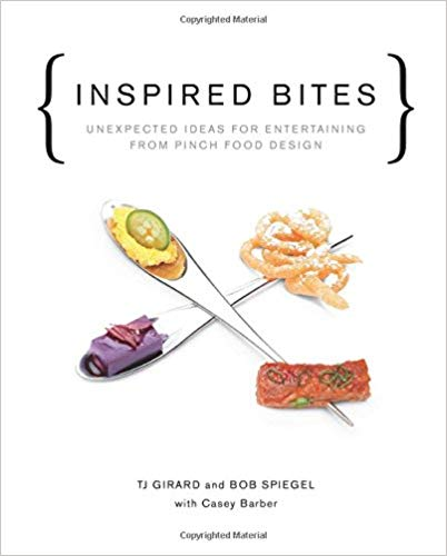 Inspired Bites : Unexpected Ideas For Entertaining From Pinch Food Design