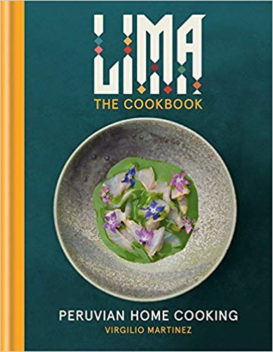 Lima The Cookbook ; Peruvian Home Cooking