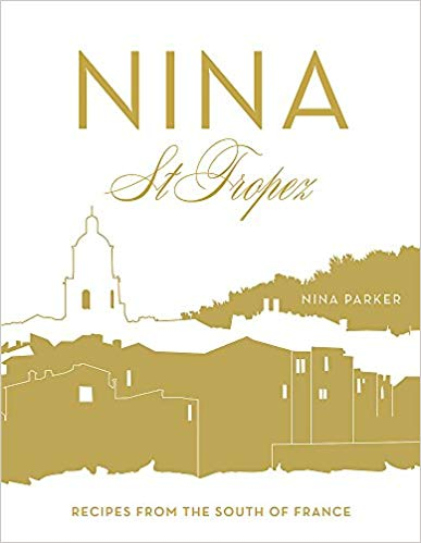 NINA  St Tropez : recipes from the South of France