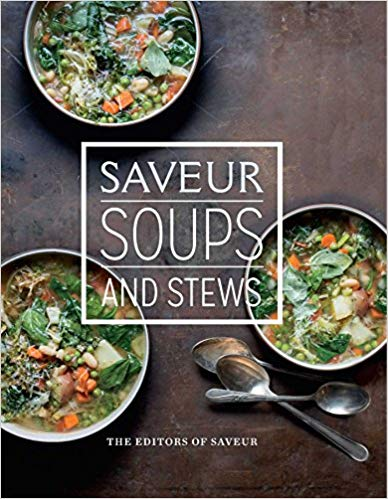Saveur Soups and Stews