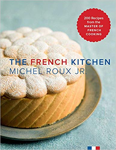 The french Kitchen : 200 Recipes from the Master of french cooking